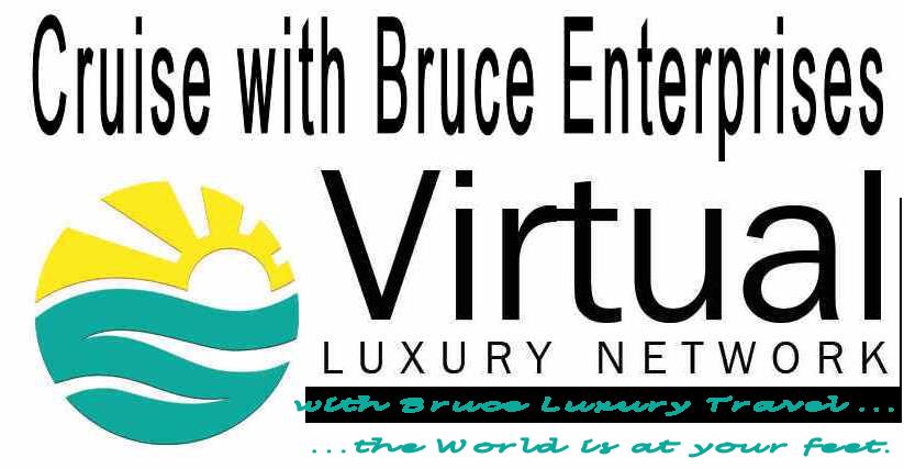 Cruise with Bruce Enterprises / Virtual Luxury Network